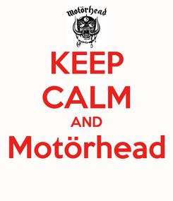Poster: KEEP CALM AND Motörhead