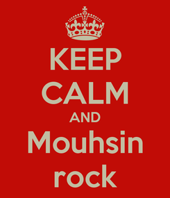 Poster: KEEP CALM AND Mouhsin rock