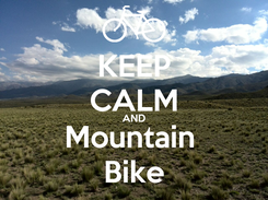 Poster: KEEP CALM AND Mountain  Bike
