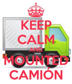 Poster: KEEP CALM AND MOUNTED CAMIÓN