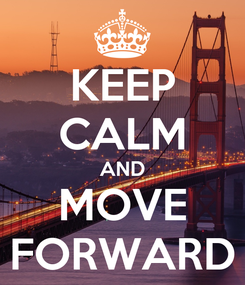 Poster: KEEP CALM AND MOVE FORWARD