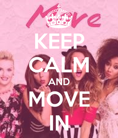 Poster: KEEP CALM AND MOVE IN