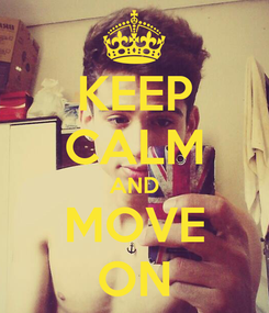 Poster: KEEP CALM AND MOVE ON