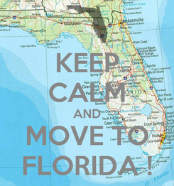 Poster: KEEP CALM AND MOVE TO FLORIDA !