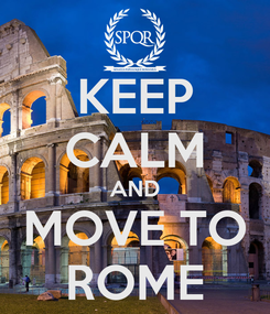 Poster: KEEP CALM AND MOVE TO ROME