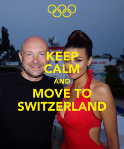 Poster: KEEP CALM AND MOVE TO SWITZERLAND
