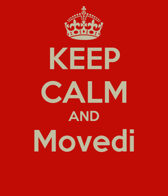 Poster: KEEP CALM AND Movedi
