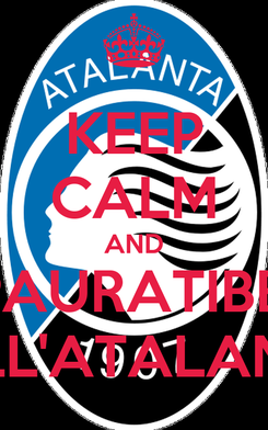 Poster: KEEP CALM AND MPAURATIBBU  DELL'ATALANTA