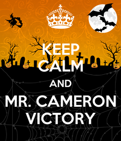 Poster: KEEP CALM AND MR. CAMERON VICTORY