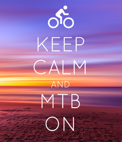 Poster: KEEP CALM AND MTB ON