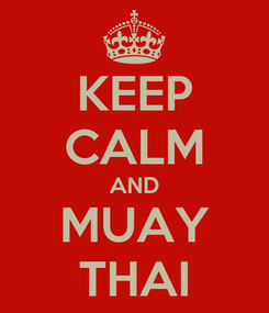 Poster: KEEP CALM AND MUAY THAI