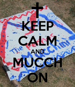 Poster: KEEP CALM AND MUCCH ON