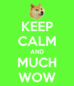 Poster: KEEP CALM AND MUCH WOW