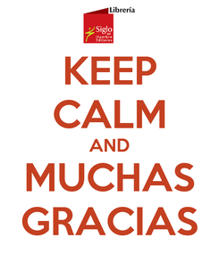 Poster: KEEP CALM AND MUCHAS GRACIAS