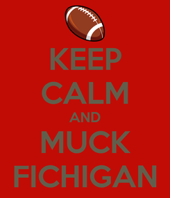 Poster: KEEP CALM AND MUCK FICHIGAN