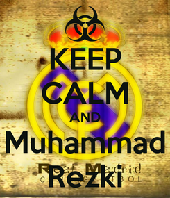 Poster: KEEP CALM AND Muhammad Rezki