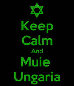 Poster: Keep Calm And Muie  Ungaria