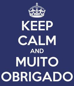 Poster: KEEP CALM AND MUITO OBRIGADO