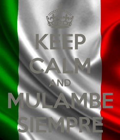 Poster: KEEP CALM AND MULAMBE SIEMPRE