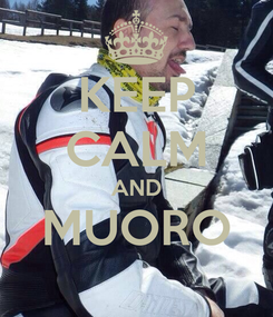 Poster: KEEP CALM AND MUORO