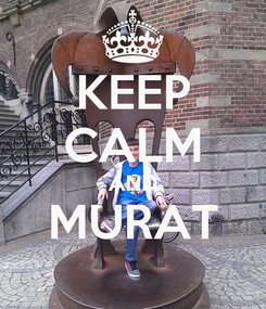 Poster: KEEP CALM AND MURAT