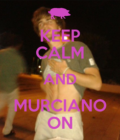 Poster: KEEP CALM AND MURCIANO ON