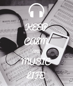 Poster: KEEP CALM AND MUSIC LIFE
