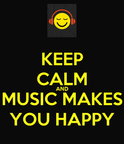 Poster: KEEP CALM AND MUSIC MAKES YOU HAPPY