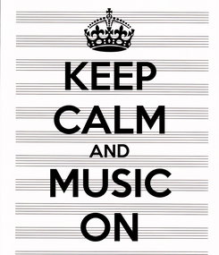 Poster: KEEP CALM AND MUSIC ON