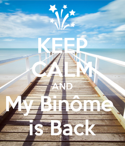 Poster: KEEP CALM AND My Binôme  is Back