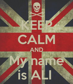 Poster: KEEP CALM AND My name is ALI
