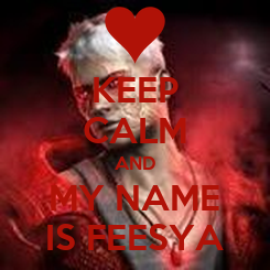 Poster: KEEP CALM AND MY NAME IS FEESYA