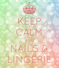 Poster: KEEP CALM AND NAILS & LINGERIE