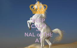 Poster: KEEP CALM AND NAL of THE AT