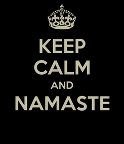 Poster: KEEP CALM AND NAMASTE
