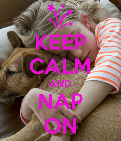 Poster: KEEP CALM AND NAP ON