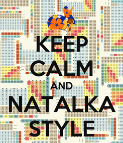 Poster: KEEP CALM AND NATALKA STYLE