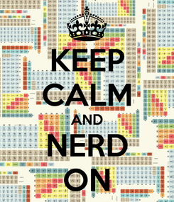 Poster: KEEP CALM AND NERD ON
