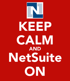 Poster: KEEP CALM AND NetSuite ON