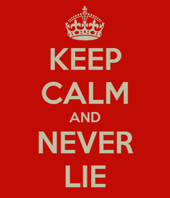 Poster: KEEP CALM AND NEVER LIE