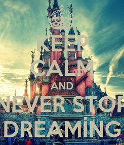 Poster: KEEP CALM AND NEVER STOP DREAMİNG