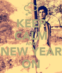 Poster: KEEP CALM AND NEW YEAR ON