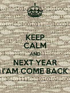 Poster: KEEP CALM AND NEXT YEAR I'AM COME BACK