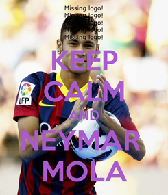 Poster: KEEP CALM AND NEYMAR  MOLA