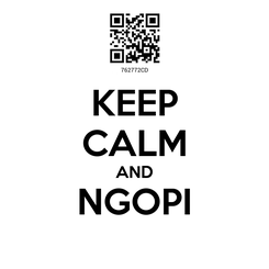 Poster: KEEP CALM AND NGOPI