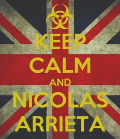 Poster: KEEP CALM AND NICOLAS ARRIETA