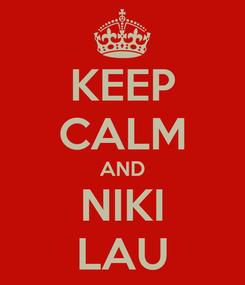 Poster: KEEP CALM AND NIKI LAU