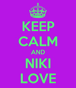 Poster: KEEP CALM AND NIKI LOVE