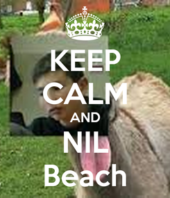 Poster: KEEP CALM AND NIL Beach