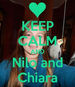 Poster: KEEP CALM AND Nilo and Chiara